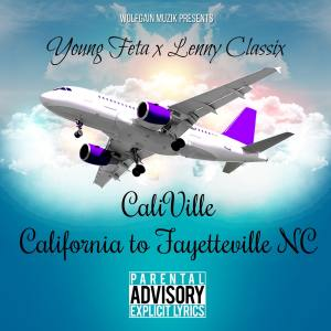 Album Caliville    California to Fayetteville NC (Explicit) from Young Feta
