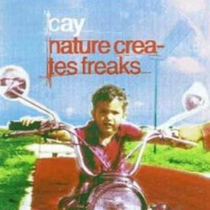 Album Nature Creates Freaks from Cay