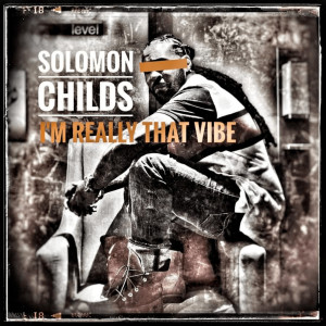 Album Im Really That Vibe (Explicit) from Solomon Childs