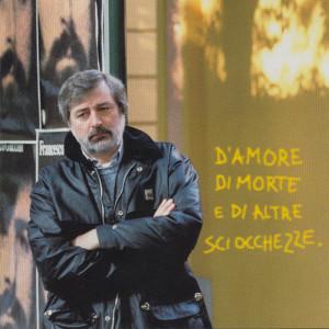 D'Amore Di Morte E Di Altre Sciocchezze 1996 Francesco Guccini