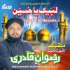Muhammad Rizwan Qadri Album Labaik Ya Hussain Vol. 2 - Islamic Naats Mp3 Download