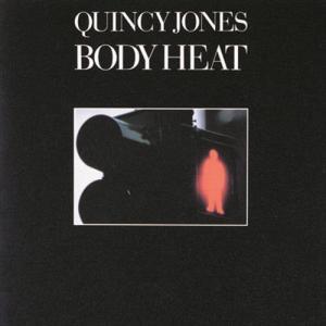 Body Heat 1974 Quincy Jones