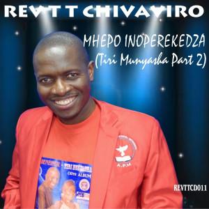 Album Mhepo Inoperekedza (Tiri Munyasha Part 2) from REV T T CHIVAVIRO