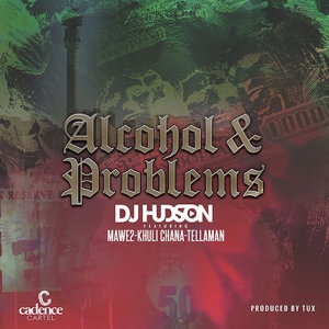Album Alcohol And Problems Single from DJ Hudson
