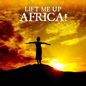 Album Lift Me Up Africa! from Various Artists