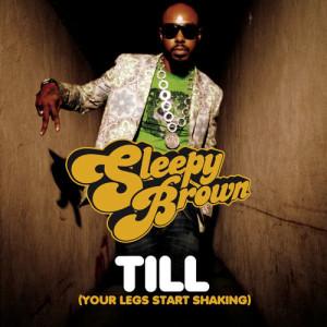 Album Till (Your Legs Start Shaking) from Sleepy Brown