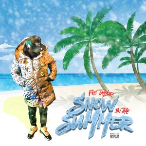 Album Snow in the Summer (Explicit) from Fes Taylor
