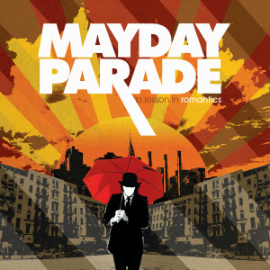 Listen to When I Get Home You're So Dead song with lyrics from Mayday Parade
