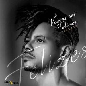 Album Vamos Ser Felizes from Nuno Abdul