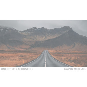 Album One Of Us (Acoustic) from Gavin Mikhail