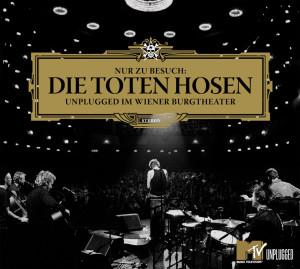 Album Nur zu Besuch: Die Toten Hosen Unplugged im Wiener Burgtheater - Das komplette Konzert from Die Toten Hosen