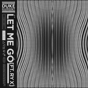 Listen to Let Me Go song with lyrics from Duke Dumont