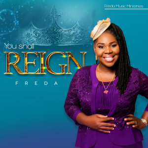 Listen to You Shall Reign song with lyrics from Freda