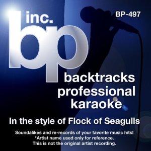 Album Karaoke - In the Style of Flock of Seagulls (Karaoke Version) from Backtrack Professional Karaoke Band