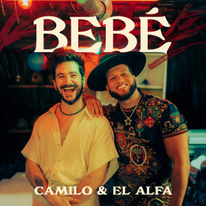 Listen to BEBÉ song with lyrics from Camilo