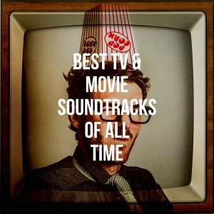 Album Best Tv & Movie Soundtracks of All Time from The TV Theme Players