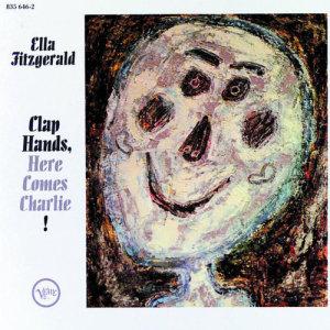 Ella Fitzgerald的專輯Clap Hands Here Comes Charlie!