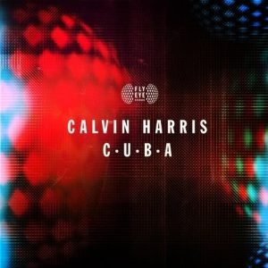 Listen to C.U.B.A song with lyrics from Calvin Harris