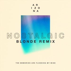 Album Nostalgic (Blonde Remix) from A R I Z O N A