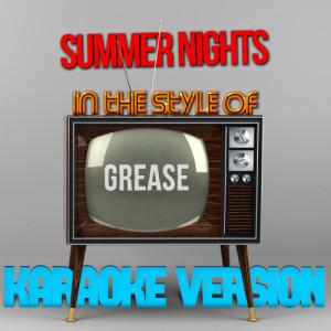 Karaoke - Ameritz的專輯Summer Nights (In the Style of Grease) [Karaoke Version] - Single