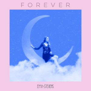 收聽Emma Stevens的Forever歌詞歌曲
