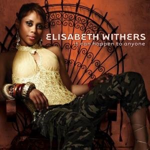 It Can Happen To Anyone 2006 Elisabeth Withers
