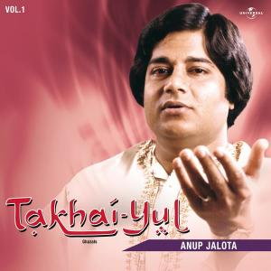 Takhai -Yul  Vol. 1 ( Live ) 1985 Anup Jalota