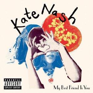 My Best Friend Is You 2010 Kate Nash