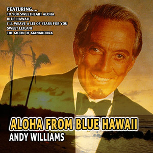 Listen to The Hawaiian Wedding Song song with lyrics from Andy Williams