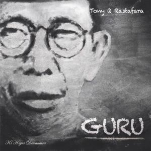 Guru dari Tony Q Rastafara