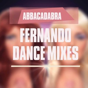 Album Fernando (Dance Mixes) from Abbacadabra