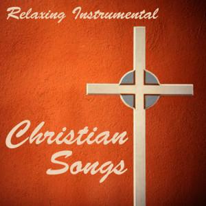 Relaxing Instrumental Christian Songs