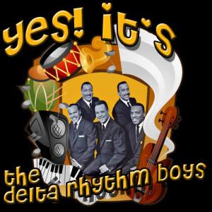 Yes! It's The Delta Rhythm Boys