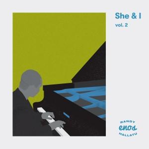 Randy Enos Hallatu的專輯She & I, Vol. 2
