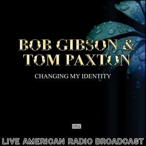 Album Changing My Identity (Live) from Tom Paxton