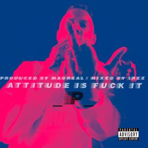 Album Attitude Is Fuck It from Mr2theP