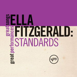 Ella Fitzgerald的專輯Standards (Great Songs/Great Performances)