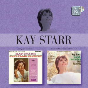 Just Plain Country/Tears And Heartaches Old Records 2006 Kay Starr