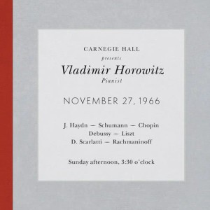 Album Vladimir Horowitz live at Carnegie Hall - Recital November 27, 1966: Haydn, Schumann, Chopin, Debussy, Liszt, Scarlatti & Rachmaninoff from Vladimir Horowitz