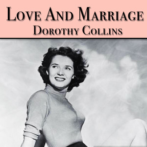 Album Love and Marriage (Explicit) from Dorothy Collins