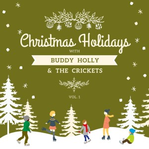 Album Christmas Holidays with Buddy Holly & the Crickets, Vol. 1 from Buddy Holly & The Crickets