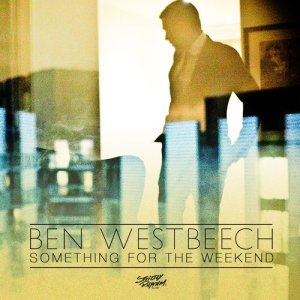 Album Something for the Weekend from Ben Westbeech