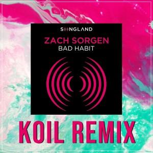 Bad Habit - Koil Remix dari KOIL