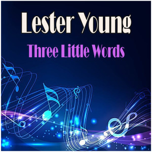 Lester Young的專輯Three Little Words