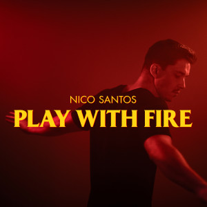 Listen to Play With Fire song with lyrics from Nico Santos