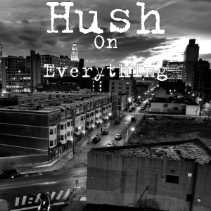 Hush的專輯On Everything (Explicit)