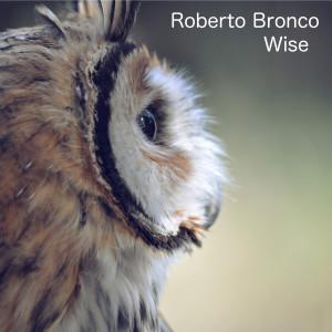 Album Wise from Roberto Bronco