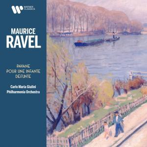 Album Ravel: Pavane pour une infante défunte, M. 19 from Carlo Maria Giulini