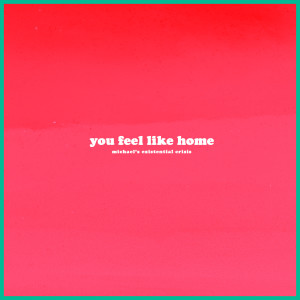 Album You Feel Like Home from Michael's Existential Crisis
