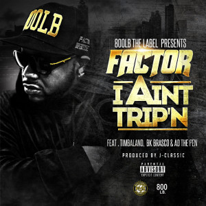 I Ain't Trip'n (feat. Timbaland, Bk Brasco & A.D.) (Explicit)